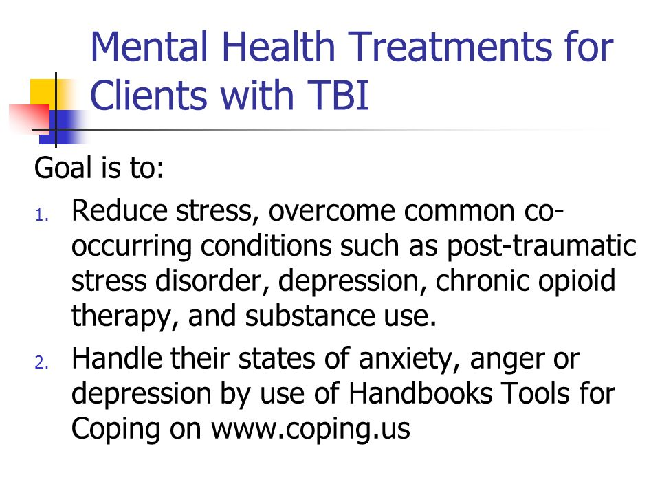 Mental Health Treatments for Clients with TBI