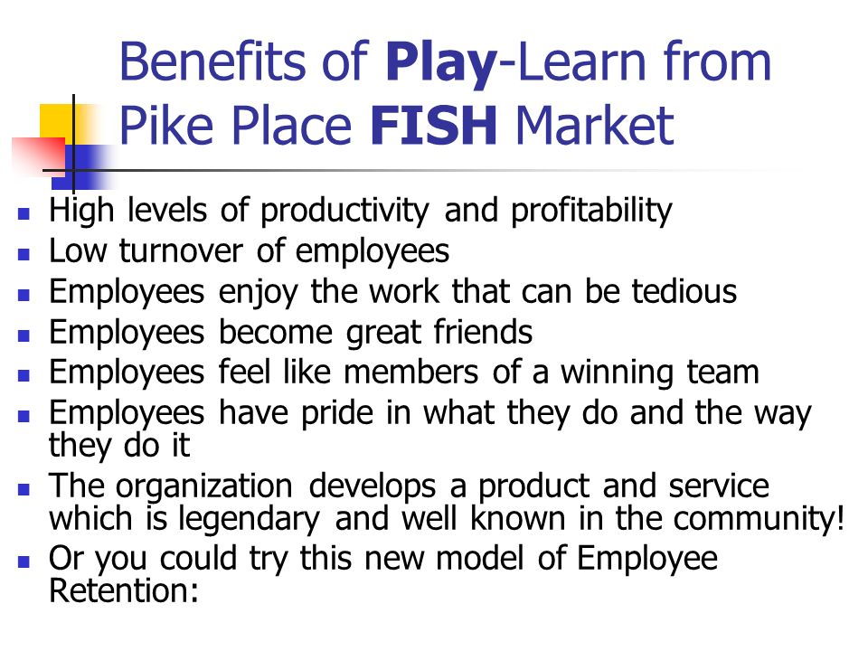 Benefits of Play-Learn from Pike Place FISH Market