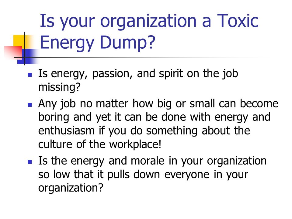 Is your organization a Toxic Energy Dump