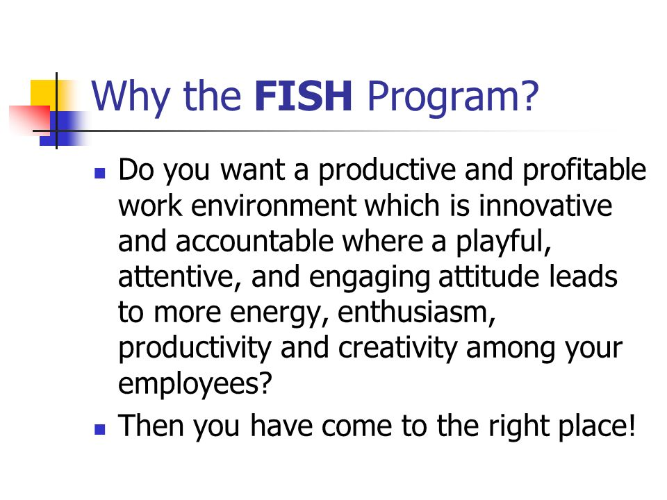 Why the FISH Program