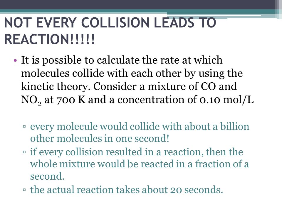 NOT EVERY COLLISION LEADS TO REACTION!!!!!
