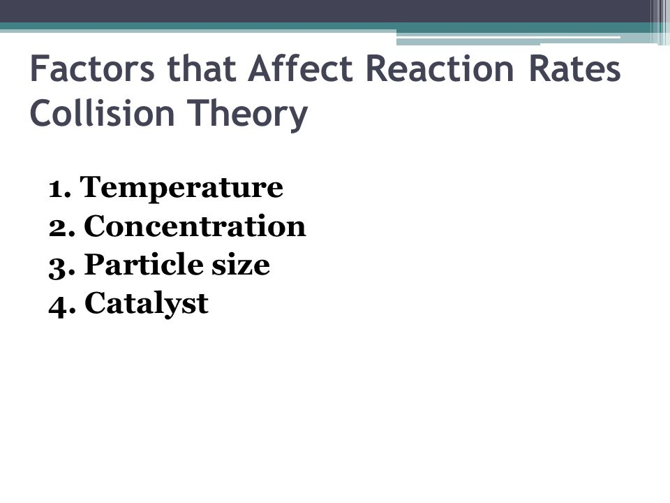 Factors that Affect Reaction Rates Collision Theory