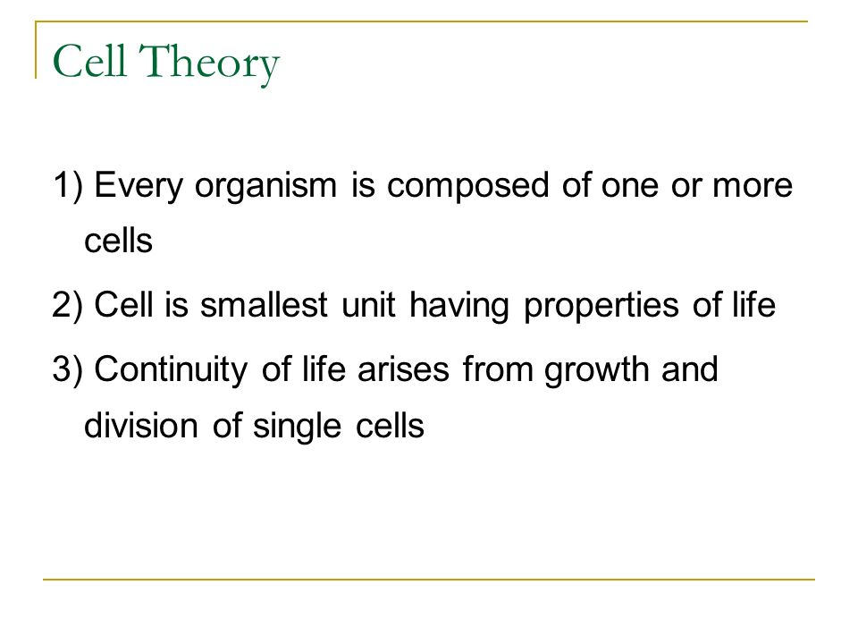 Cell Theory 1) Every organism is composed of one or more cells