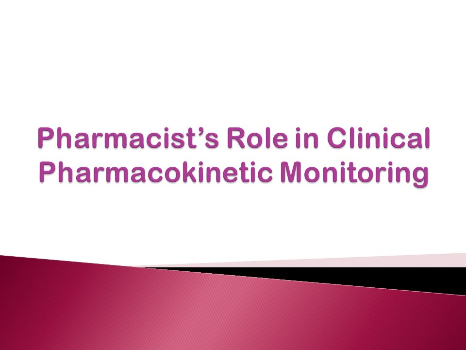 Pharmacist's Role in Clinical Pharmacokinetic Monitoring