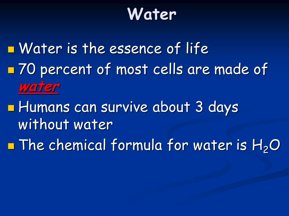Water Water is the essence of life