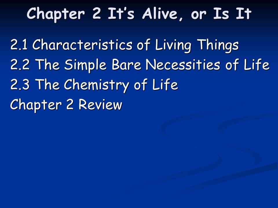 Chapter 2 It's Alive, or Is It