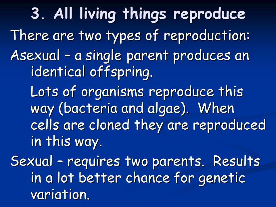 3. All living things reproduce