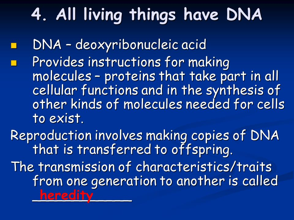 4. All living things have DNA