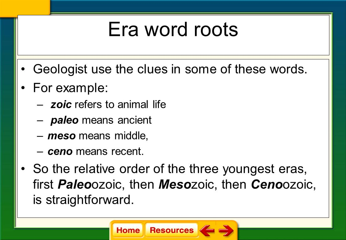 Era word roots Geologist use the clues in some of these words.