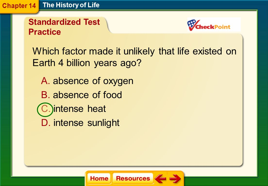 Which factor made it unlikely that life existed on
