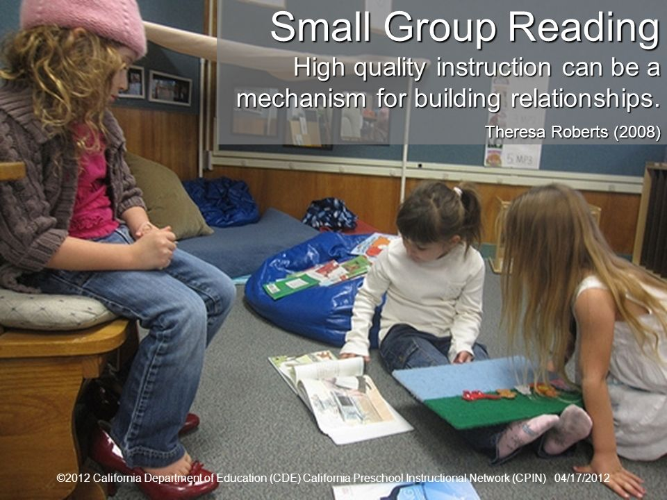 Small Group Reading High quality instruction can be a mechanism for building relationships. Theresa Roberts (2008)