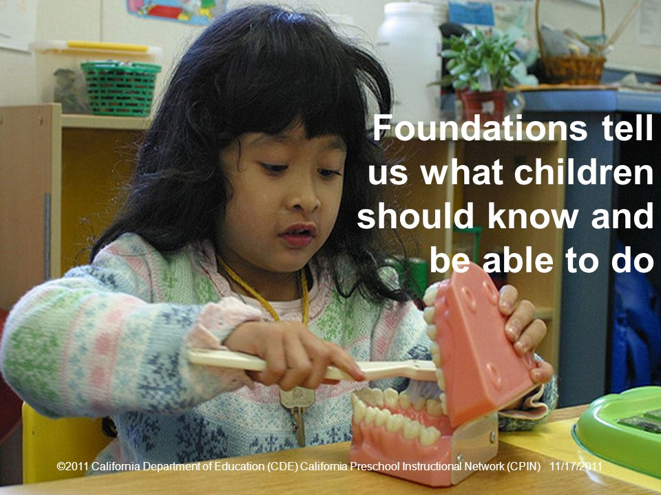 Foundations tell us what children should know and be able to do