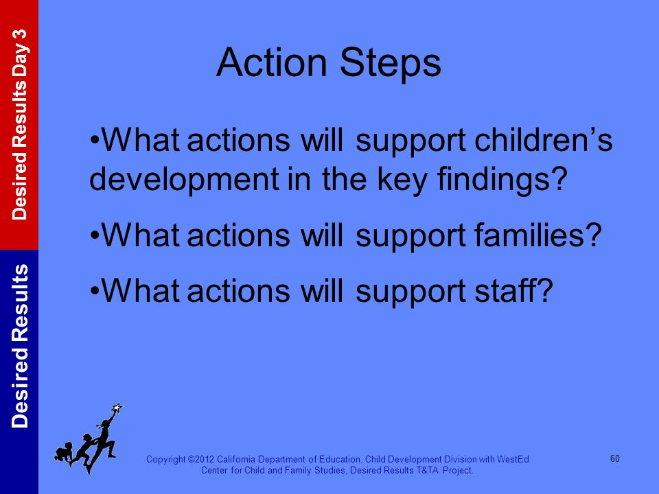 Action Steps What actions will support children's development in the key findings What actions will support families