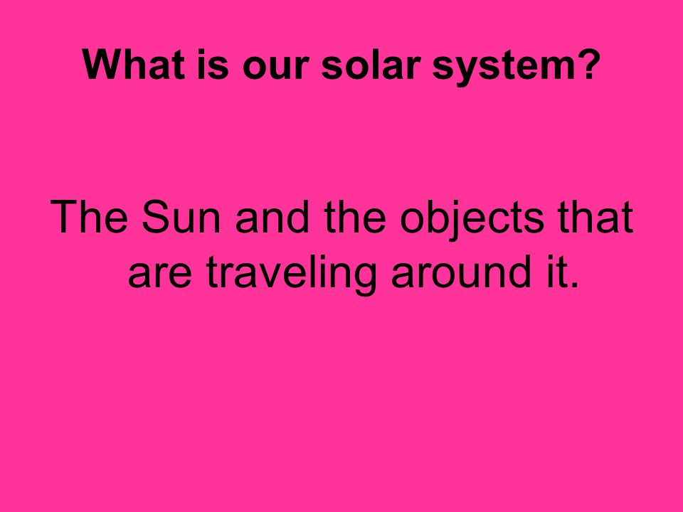 What is our solar system