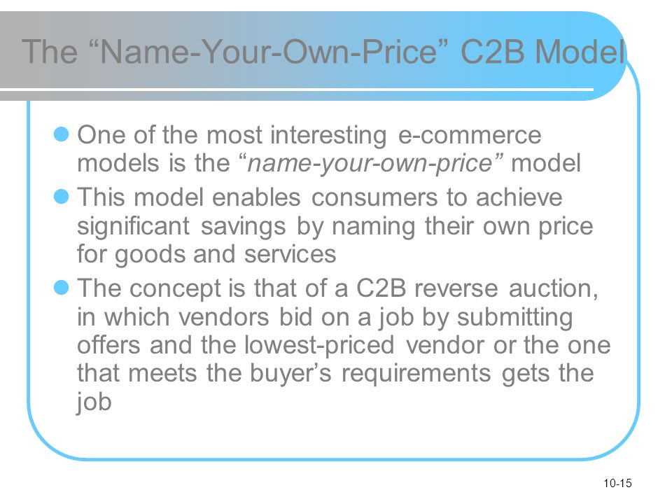 The Name-Your-Own-Price C2B Model