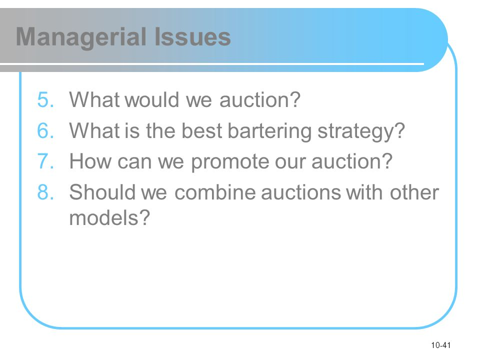 Managerial Issues What would we auction