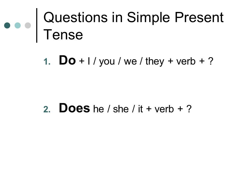 Questions in Simple Present Tense