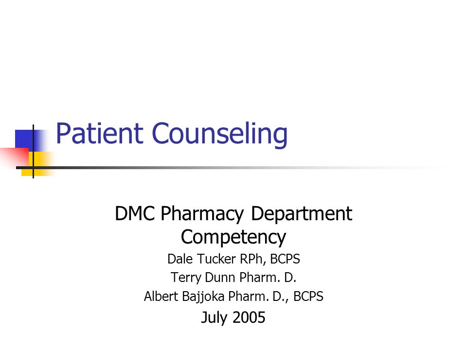 Patient Counseling DMC Pharmacy Department Competency July 2005