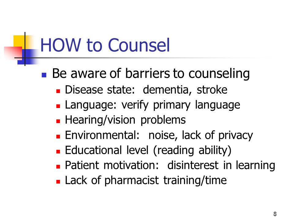HOW to Counsel Be aware of barriers to counseling