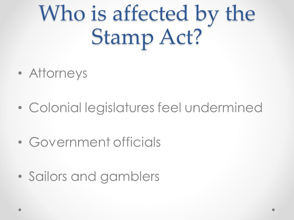 Who is affected by the Stamp Act