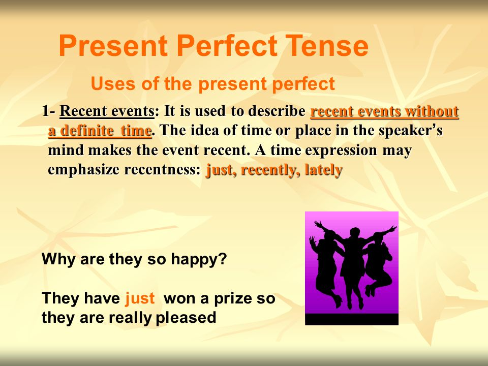 Present Perfect Tense Uses of the present perfect