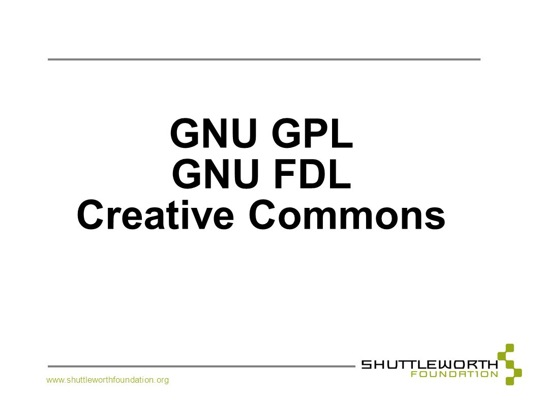 GNU GPL GNU FDL Creative Commons