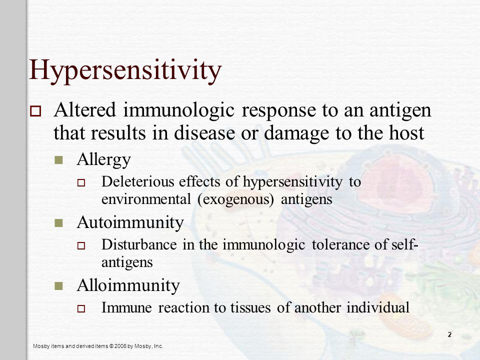 Hypersensitivity Altered immunologic response to an antigen that results in disease or damage to the host.