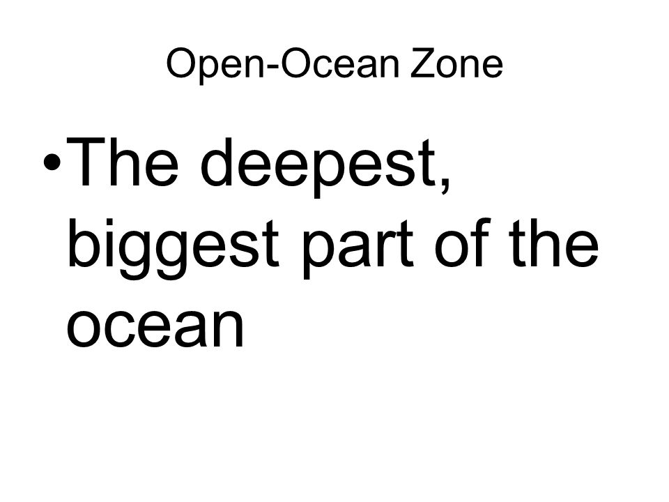 The deepest, biggest part of the ocean