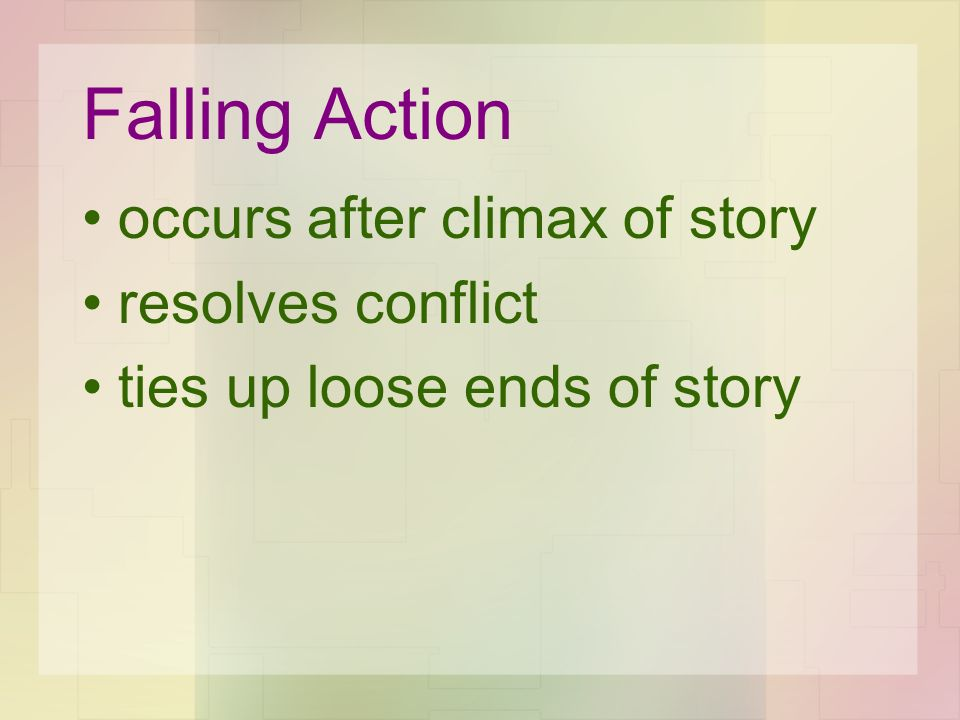 Falling Action occurs after climax of story resolves conflict