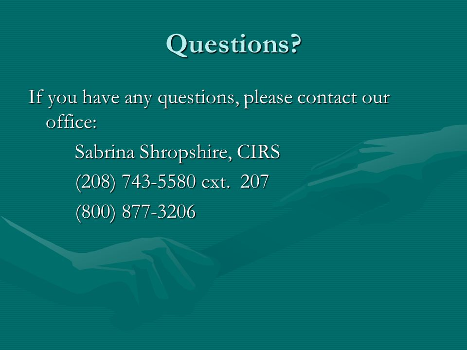 Questions If you have any questions, please contact our office: