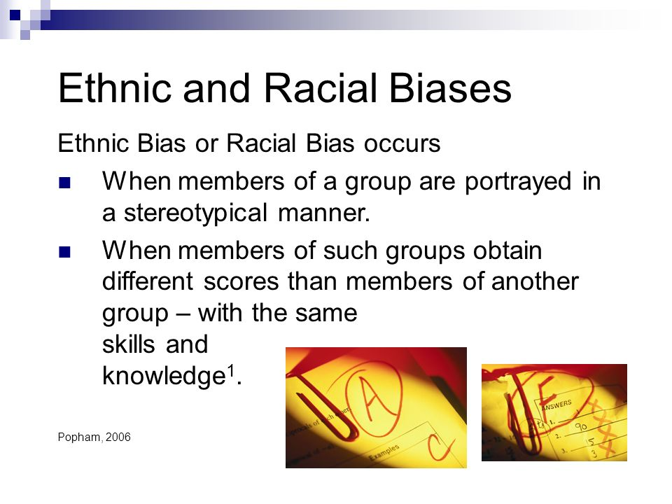 Ethnic and Racial Biases