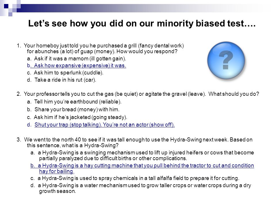 Let's see how you did on our minority biased test….