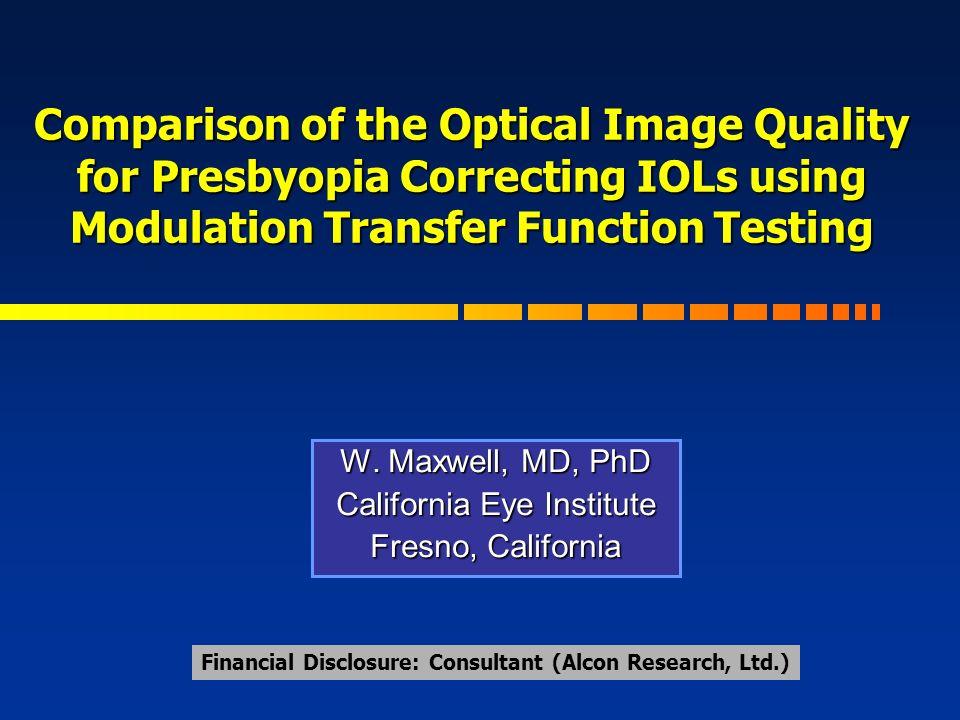 W  Maxwell, MD, PhD California Eye Institute Fresno