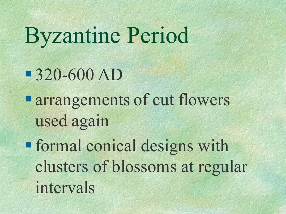 Byzantine Period 320-600 AD arrangements of cut flowers used again