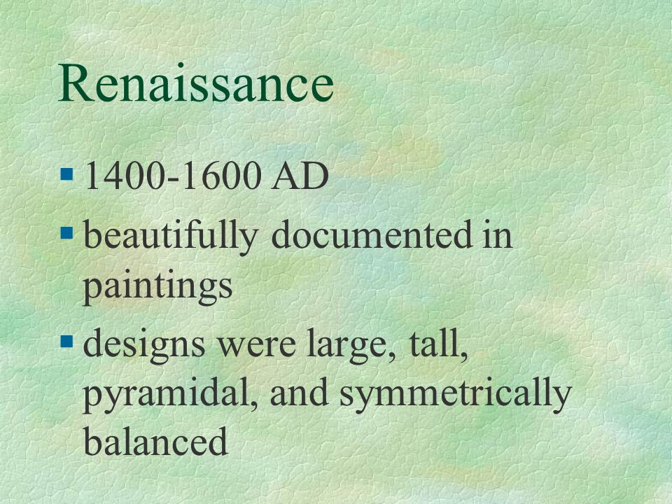 Renaissance 1400-1600 AD beautifully documented in paintings