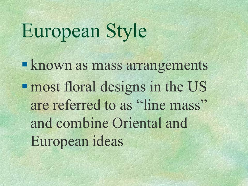 European Style known as mass arrangements