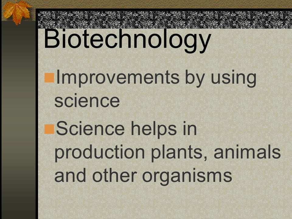 Biotechnology Improvements by using science