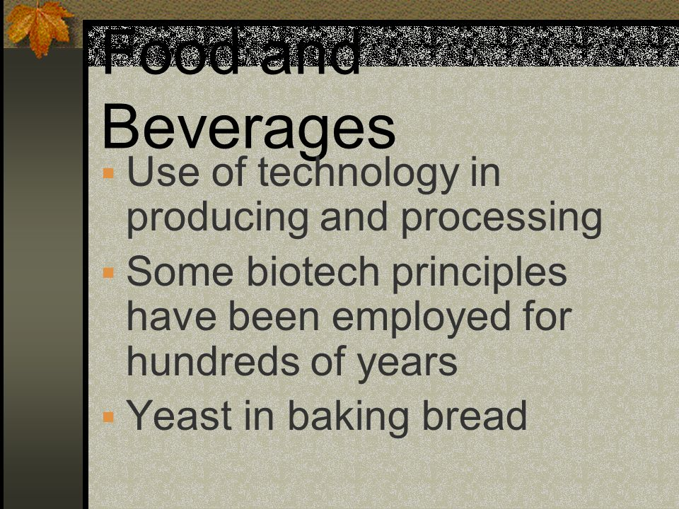 Food and Beverages Use of technology in producing and processing