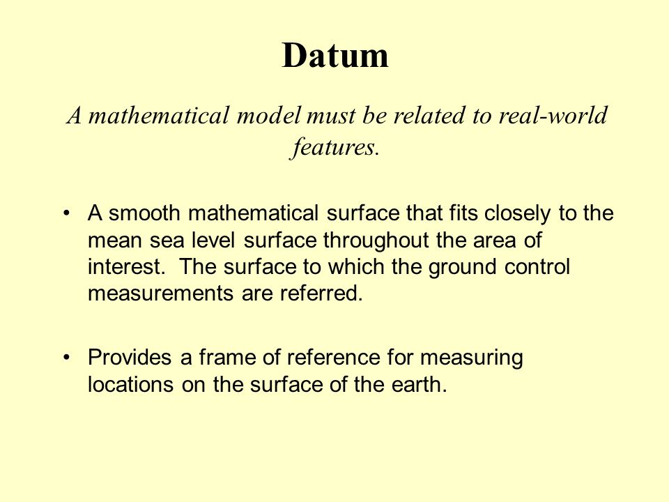 A mathematical model must be related to real-world features.