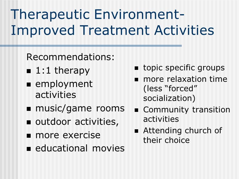 Therapeutic Environment-Improved Treatment Activities