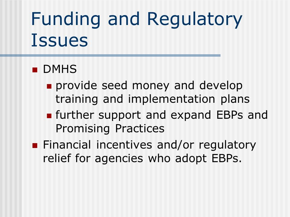 Funding and Regulatory Issues