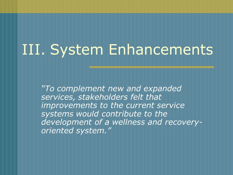 III. System Enhancements