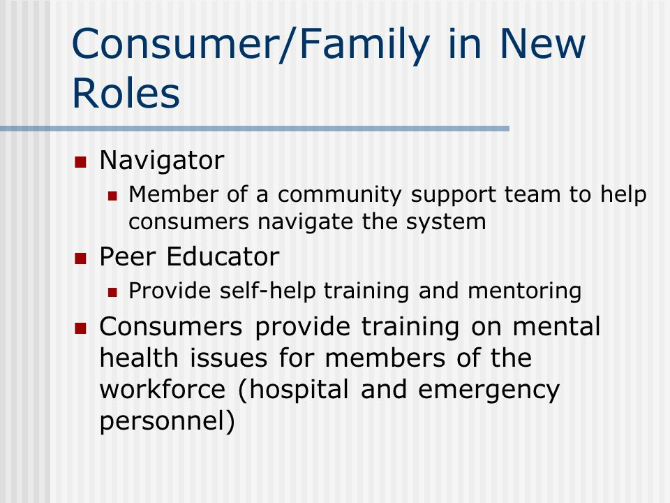 Consumer/Family in New Roles