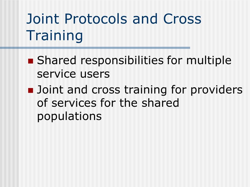 Joint Protocols and Cross Training