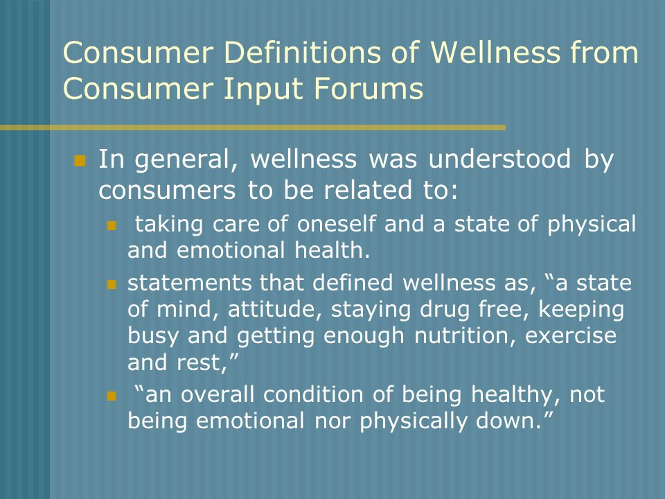 Consumer Definitions of Wellness from Consumer Input Forums