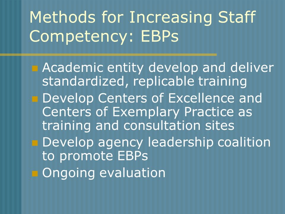 Methods for Increasing Staff Competency: EBPs