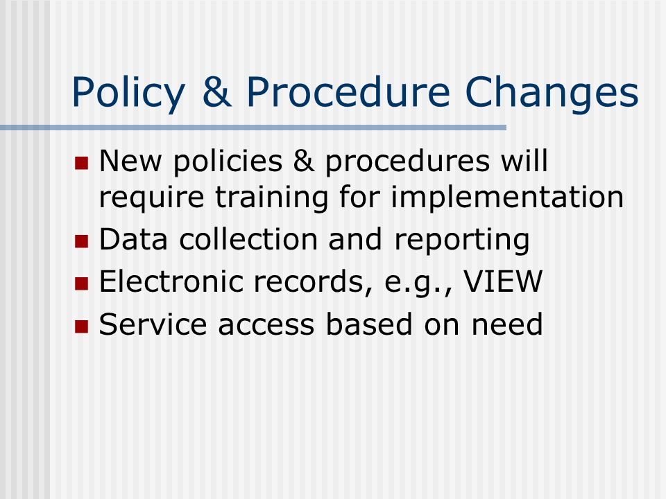 Policy & Procedure Changes