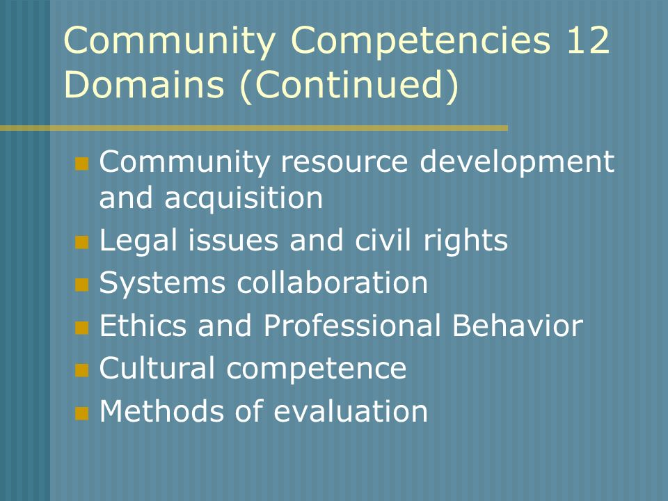 Community Competencies 12 Domains (Continued)