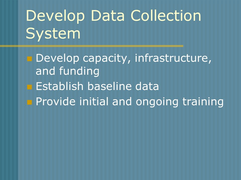 Develop Data Collection System