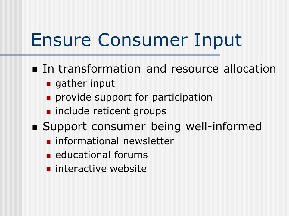 Ensure Consumer Input In transformation and resource allocation